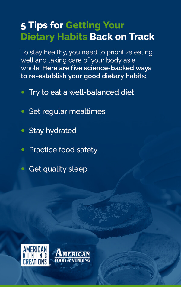 5 Tips for Getting Your Dietary Habits Back on Track