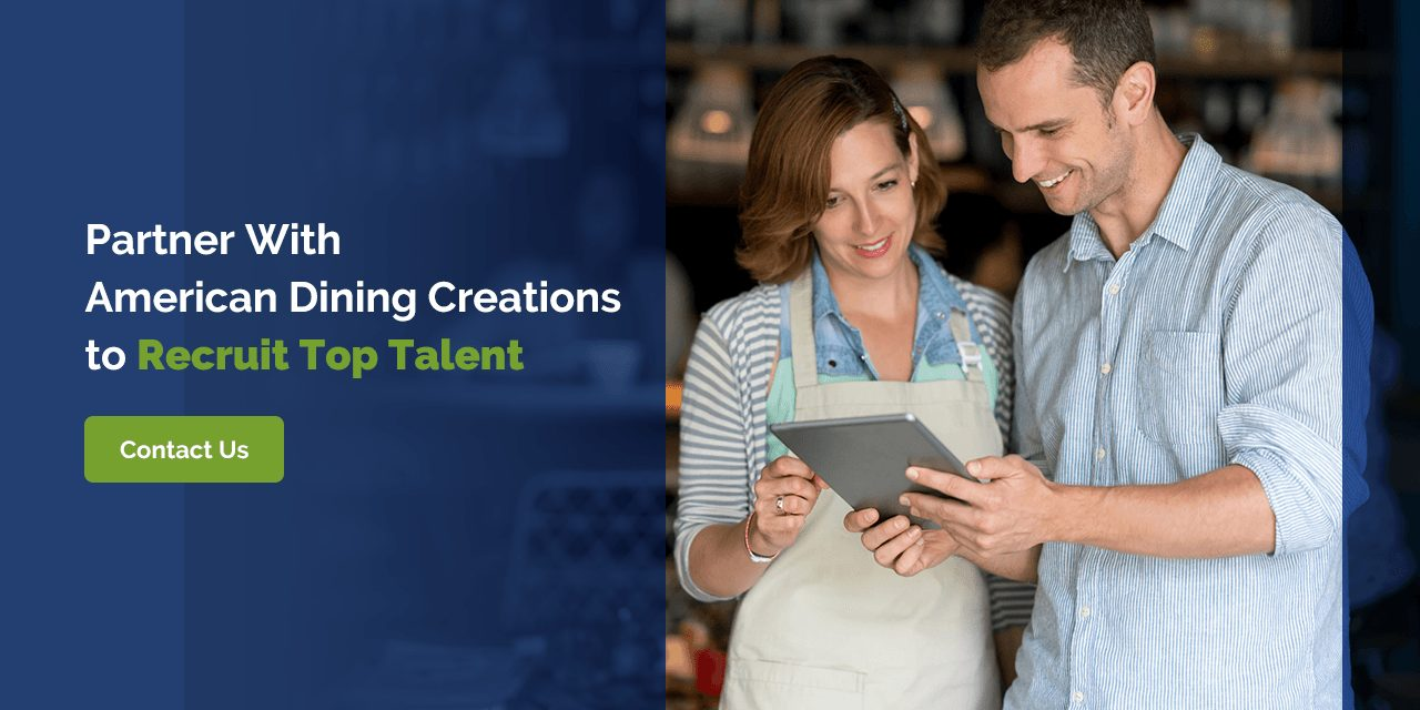 Partner With American Dining Creations to Recruit Top Talent