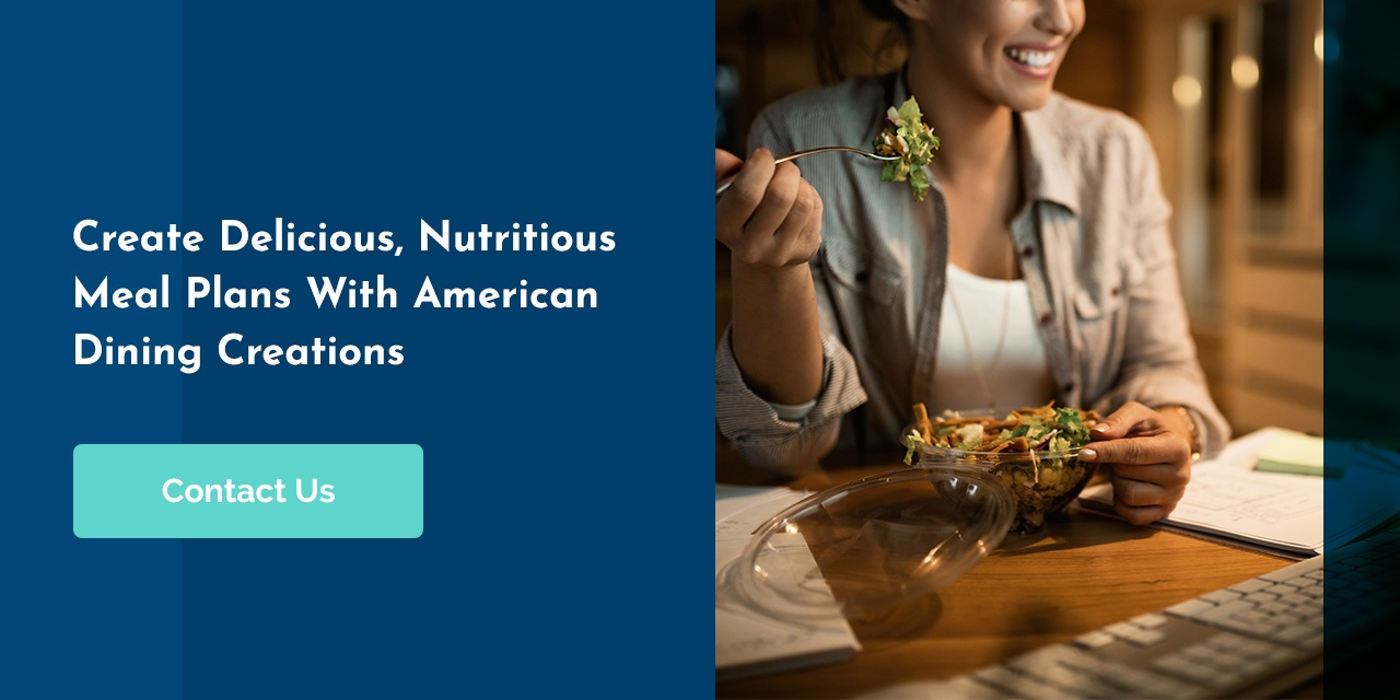 delicious and nutritious meals with american dining creations